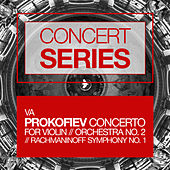 Concert Series: Prokofiev - Concerto for Violin and Orchestra No. 2 and Rachmaninoff - Symphony No. 1 by Various Artists