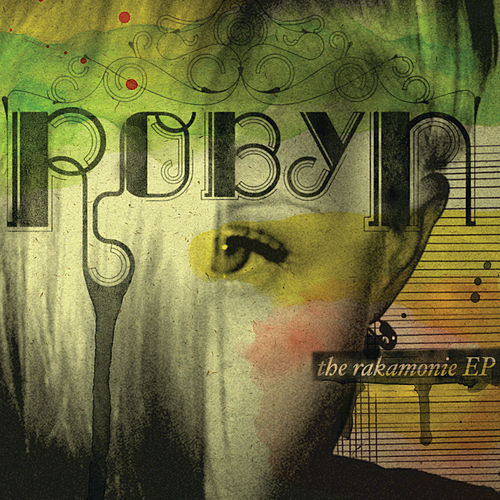 The Rakomonie EP by Robyn