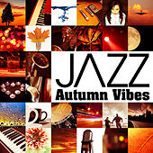Jazz Autumn Vibes by Various Artists