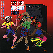 Speaker Wreckin' Bass by Various Artists
