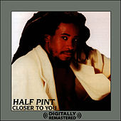 Closer To You (Digitally Remastered) by Half Pint