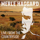 Merle Haggard: Live From The Countryside by Merle Haggard