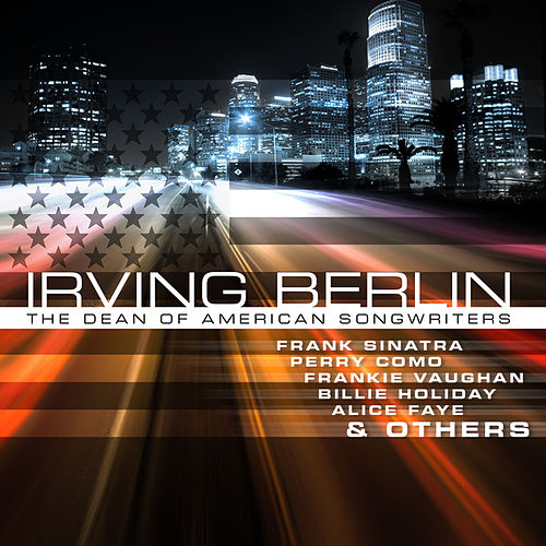 Irwing Berlin - The Dean of American Songwriters by Various Artists