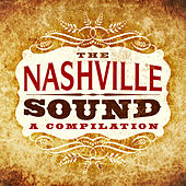 A Compilation - The Nashville Sound by Various Artists