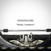 Storytellers - Woody Guthrie by Woody Guthrie