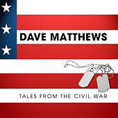 Tales From the Civil War by Dave Matthews