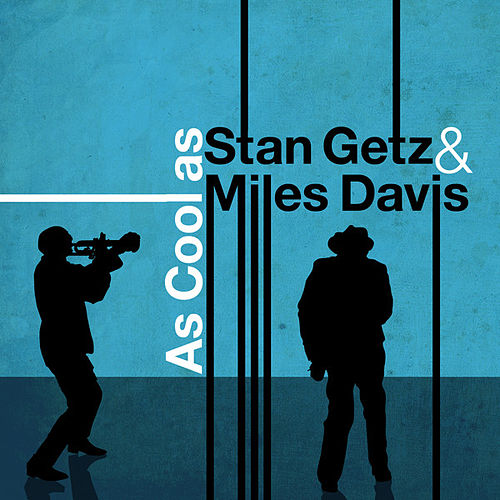 As Cool As Stan Getz & Miles Davis by Various Artists