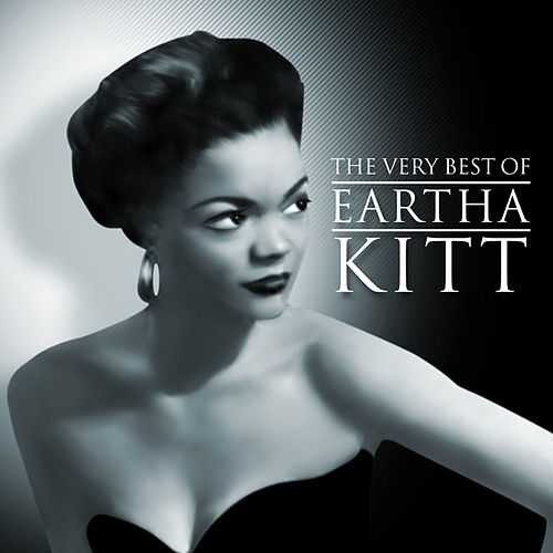 The Very Best of Eartha Kitt by Eartha Kitt