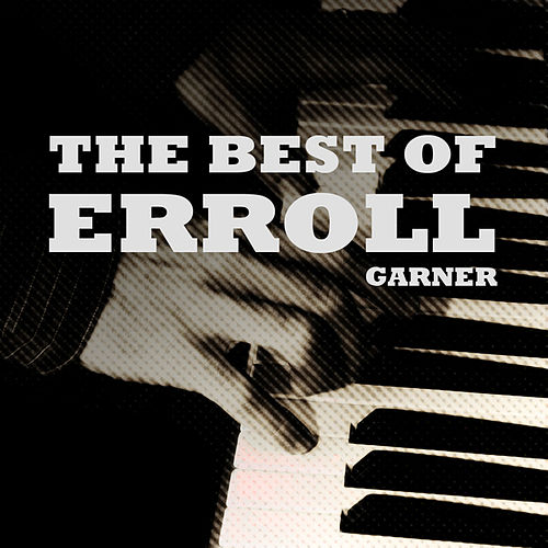 The Best of Erroll by Erroll Garner