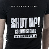 Shut Up! - Rolling Stones Instrumentals by The Instrumental Orchestra