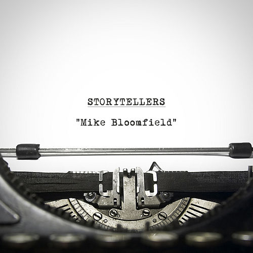 Storytellers - Mike Bloomfield by Mike Bloomfield