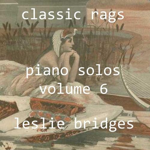 Classic Rags Piano Solos, Vol. 6 by Leslie Bridges