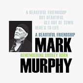 A Beautiful Friendship: Remembering Shirley Horn (EP) by Mark Murphy