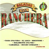 Baladas A La Ranchera by Various Artists