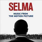 Selma - Music from the Motion Picture by Various Artists