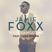 You Changed Me von Jamie Foxx