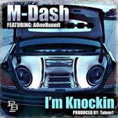I'm Knockin (feat. AOneHunnit) by M Dash