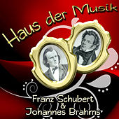 Haus der Musik: Franz Schubert & Johannes Brahms – Wunderbare Zeit mit den Meisterwerken der Klassischen Musik, Zeitlos und Romantische Lieder, Must Have Musik Sammlung, Klassische Musiktherapie by Meister der Klassischen Melodien