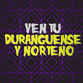 Ven Tu: Duranguense y Norteno by Various Artists
