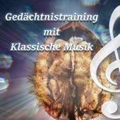 Gedächtnistraining mit Klassische Musik – Musik zum Lernen, Kraft der Gedanken, Gehirntraining mit Instrumentalmusik, Positiv Denken by Positiv Denken Academie