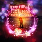Romantische Klassische Musik für Liebhaber – Hochzeitsmusik, Rezept für Romantik, Instrumentalmusik über die Liebe, Klaviermusik für Romatische Nacht, Hintergrundmusik für Zeremonie by Romantische Musik Welt