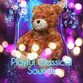 Playful Classical Sounds for Baby – Classical Music for Kids, Children Playing by Classical Music, Joyful Baby Classical Music by Classical Baby Club