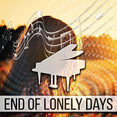End of Lonely Days – Classical Music for Singels, Antidepressant and Emotional Tracks, Rest and Relaxation with Famous Composers, Mental Health, Stress Relief, Happiness and Positive Attitude by Love Yourself Society