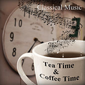 Tea Time & Coffee Time – Background Instrumental Music, Magic Piano Pieces, Good Day with Black Coffee, Peaceful Music for Total Relax, Morning Tea with Classical Music by Tea Time Music Sanctuary