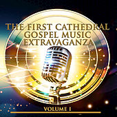 The First Cathedral Gospel Music Extravaganza, Vol. 1 by Various Artists