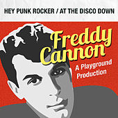 Hey Punk Rocker / At the Disco Down by Freddy Cannon