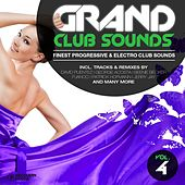 Grand Club Sounds - Finest Progressive & Electro Club Sounds, Vol. 4 by Various Artists