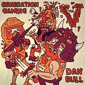 Generation Gaming V by Dan Bull