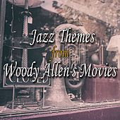 Jazz Themes from Woody Allen's Movies (Soundtracks) by Various Artists