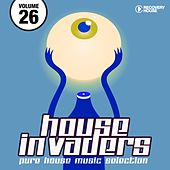 House Invaders - Pure House Music, Vol. 26 by Various Artists