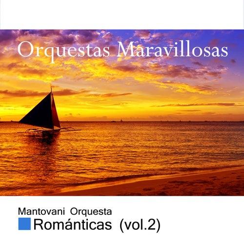 Orquestas Maravillosas, Románticas Vol. 2 by Mantovani
