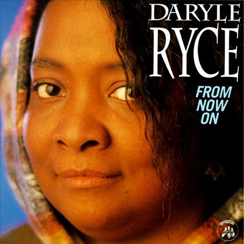 From Now On by Daryle Ryce