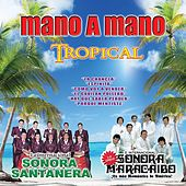 Mano a Mano Tropical by Various Artists
