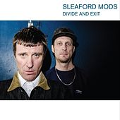 Divide and Exit by Sleaford Mods
