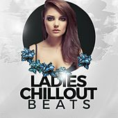 Ladies Chillout Beats by Various Artists
