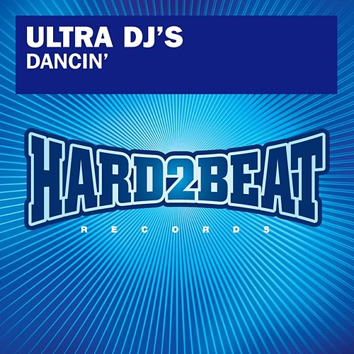 Dancin' by Ultra DJ's