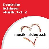 Musik auf Deutsch: Deutsche Schlager Musik, Vol. 2 by Various Artists