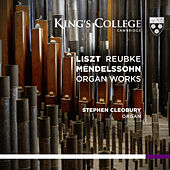 Liszt, Reubke, Mendelssohn: Organ Works by Stephen Cleobury