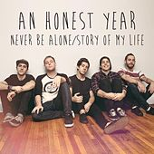 Never Be Alone / Story of My Life by An Honest Year