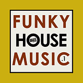 Funky House Music - Vol. 1 by Various Artists