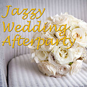 Jazzy Wedding Afterparty, Vol.1 by Various Artists