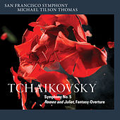Tchaikovsky: Symphony No. 5 & Romeo and Juliet, Fantasy-Overture by Michael Tilson Thomas
