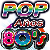 Años 80's. El Mejor Pop de los 80. Para Bailar, Fiestas, Spanish Summer Party Night. Top Hits Club by Various Artists