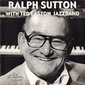 Ralph Sutton with Ted Easton Jazzband by Ralph Sutton