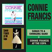 Songs to a Swinging Band + Connie Francis at the Copa by Connie Francis