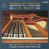 Chorals et Partitas autour de J.S. Bach by Michel Alabau